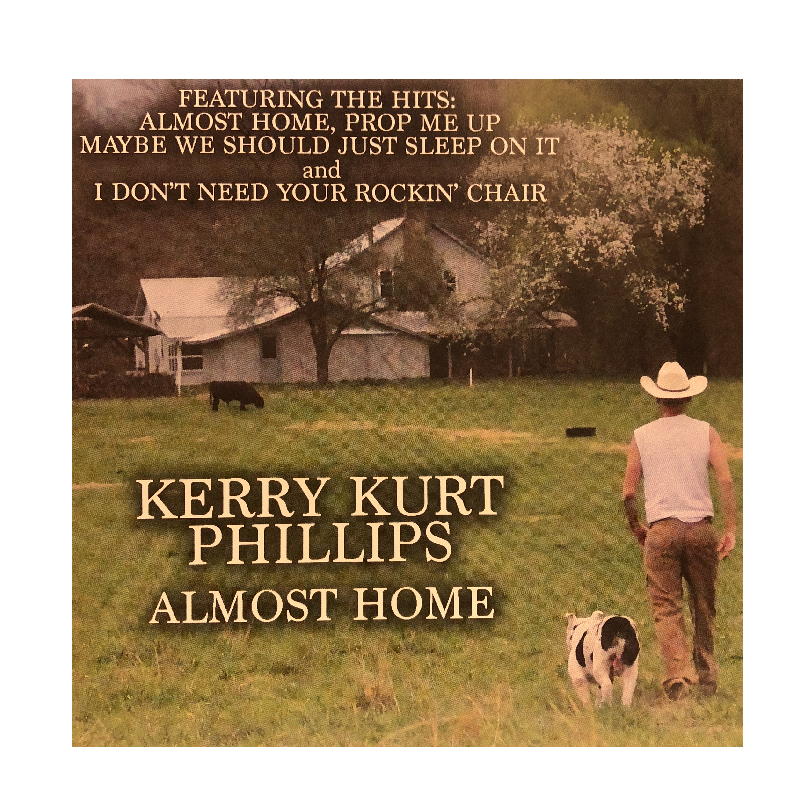 Kerry Kurt Phillips CD- Almost Home