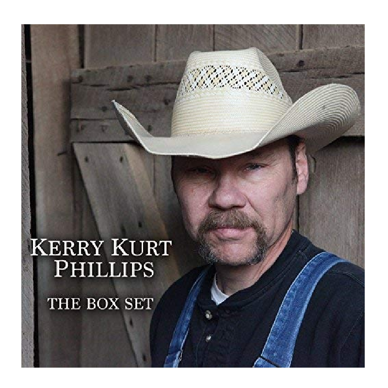 Kerry Kurt Phillips CD- The Box Set
